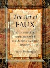 The Art of Faux: The Complete Sourcebook of Decorative Painted Finishes by Pierre Finkelstein