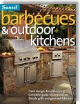 Sunset Barbecues & Outdoor Kitchens by Steve Cory (Editor), Sunset Books