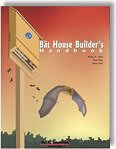 The Bat House Builder's Handbook: Second Edition - by Merlin D. Tuttle