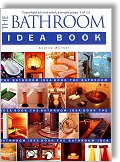 The Bathroom Idea Book by Andrew Wormer (Taunton Press)