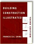 Building Construction Illustrated, 3rd Edition - by Francis D. Ching, Cassandra Adams