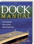 The Dock Manual: Designing, Building, Maintaining by Max Burns