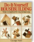 Do-It-Yourself Housebuilding: The Complete Handbook by George Nash