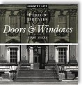 Doors & Windows: 100 Period Details from the Archives of Country Life by Mary Miers