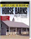 Complete Plans for Building Horse Barns Big and Small (3rd Edition) by by Nancy W. Ambrosiano, Mary F. Harcourt