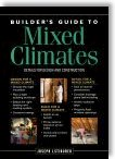 Builder's Guide to Mixed Climates: Details for Design and Construction by Joseph Lstiburek
