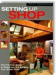 Setting Up Shop: The Practical Guide to Designing and Building Your Dream Shop by Sandor Nagyszalanczy