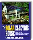 The Solar Electric House: Energy for the Environmentally-Responsive, Energy-Independent Home by Steven J. Strong, William G. Scheller