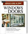 Taunton's Build Like a Pro: Windows and Doors: Expert Advice from Start to Finish (Build Like a Pro) by Scott McBride