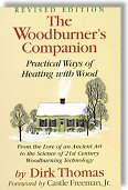 The Woodburner's Companion: Practical Ways of Heating With Wood by Dirk Thomas, Freeman Castle, Jr.